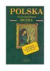 POLSKA. NAJCIEKAWSZE MUZEA