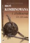 BRON KOMBINOWANA I ZBYTKOWNA XVI-XIX WIEKU