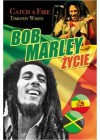 BOB MARLEY-ZYCIE. CATCH A FIRE