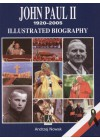 JOHN PAUL II 1920 - 2005. ILLUSTRATED BIOGRAPHY