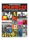 POLWIECZE. HISTORIA POLITYCZNA SWIATA PO 1945 ROKU