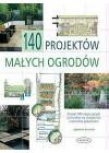 140 PROJEKTOW MALYCH OGRODOW