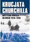 KRUCJATA CHURCHILLA - BRYTYJSKA INWAZJA NA ROSJE 1918-1920