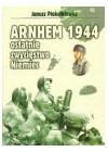 ARNHEM 1944 OSTATNIE ZWYCIESTWO NIEMIEC