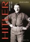 HITLER. NARODZINY ZLA 1889-1939
