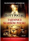 ZLOTY POCIAG I TAJEMNICE SKARBOW POLSKI