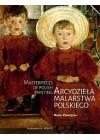 ARCYDZIELA MALARSTWA POLSKIEGO / MASTERPIECES OF POLISH PAINTING