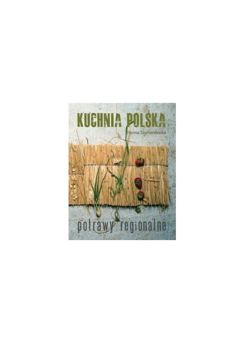 Kuchnia Polska Potrawy Regionalne Quo Vadis Bookstore
