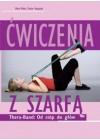 CWICZENIA Z SZARFA. THERA-BAND: OD STOP DO GLOW