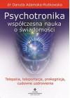 PSYCHOTRONIKA WSPOLCZESNA NAUKA O SWIADOMOSCI