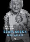 SZAFLARSKA GRAC ABY ZYC