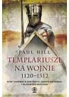 TEMPLARIUSZE NA WOJNIE 1120 - 1312