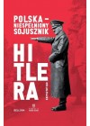 POLSKA_NIESPELNIONY SOJUSZNIK HITLERA
