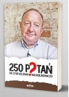 250 PYTAN DO STANISLAWA MICHALKIEWICZA