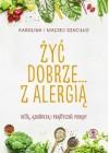 ZYC DOBRZE ... Z ALERGIA