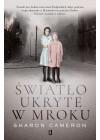 SWIATLO UKRYTE W MROKU
