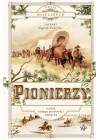 PIONIERZY. LUDZIE, KTORZY ZBUDOWALI AMERYKE