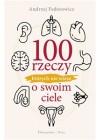 100 RZECZY KTORYCH NIE WIESZ O SWOIM CIELE