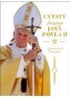 CYTATY SWIETEGO JANA PAWLA II