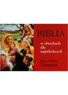 BIBLIA W OBRAZKACH DLA NAJMLODSZYCH