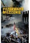 PRZERWANE MILCZENIE NA GRUZACH WORLD TRADE CENTER POLSKIE HISTORIE