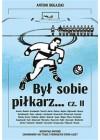 BYL SOBIE PILKARZ CZESC 2