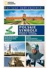 POLSKIE SYMBOLE. MIEJSCA CHWALY, PAMIECI I ZADUMY