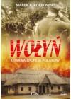 WOLYN TOM 1 - KRWAWA EPOPEJA POLAKOW