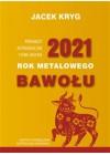 2021 ROK METALOWEGO BAWOLU PROGNOZY ASTROLOGICZNE